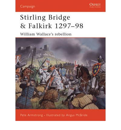 Stirling Bridge and Falkirk 1297-98