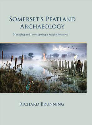 Somerset's Peatland Archaeology