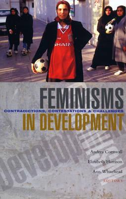 Feminisms in Development: Contradictions, Contestations and Challenges  Hardc...
