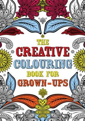 The Creative Colouring Book for Grown-Ups