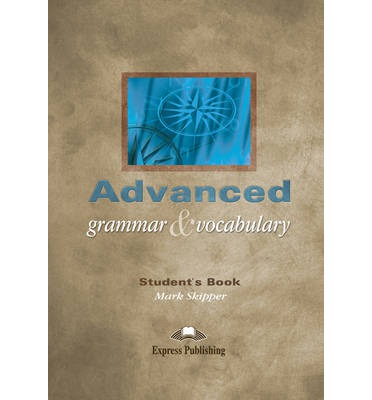 advanced grammar and vocabulary mark skipper pdf