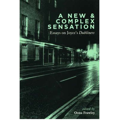 a new & complex sensation essays on joyces dubliners