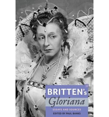 Britten's Gloriana Essays and Sources