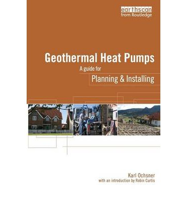 Geothermal Heat Pumps : A Guide for Planning and Installing