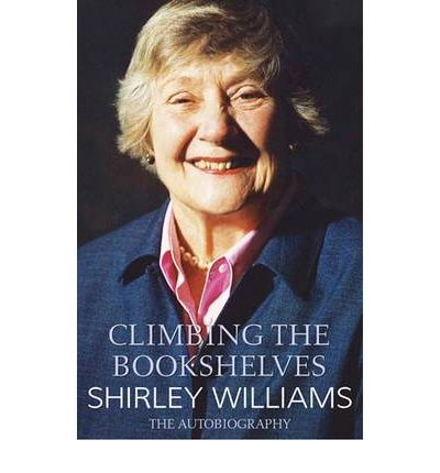Download gratuito di ebook in formato pdf Climbing the Bookshelves : The Autobiography of Shirley Williams PDF by Shirley Williams