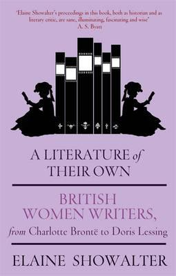 A Literature of Their Own : British Women Novelists from Bronte to Lessing