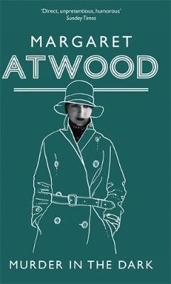 margret atwood murder in the dark Margaret atwood, author of brave new  murder in the dark: short fictions and prose poems 370 copies,  margaret atwood's book nevermore tales of murder,.