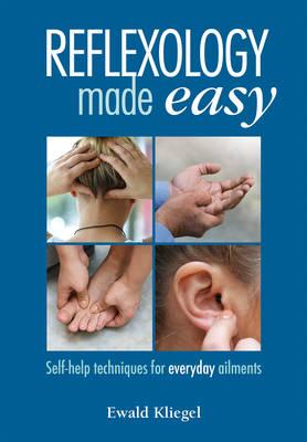 Reflexology Made Easy : Self-Help Techniques for Everyday Ailments
