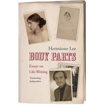 Body Parts: Essays on Life-writing