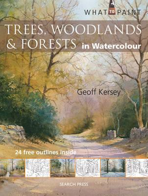 Trees, Woodlands and Forests : In Watercolour