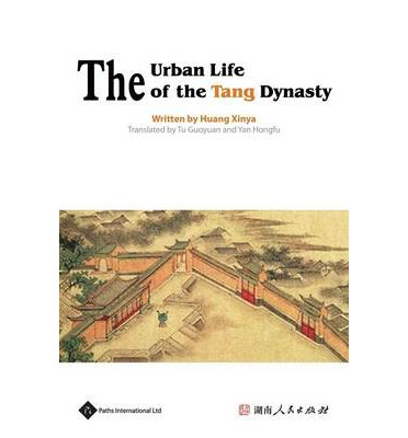 The Urban Life of the Tang Dynasty