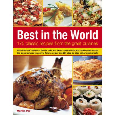 Best in the World : 175 Classic Recipes from the Great Cuisines