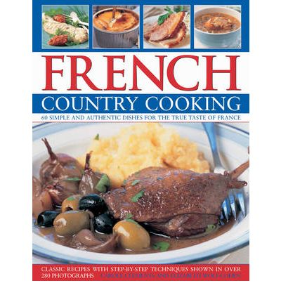 French country cooking carole clements 9781844766789 - French provincial cuisine ...