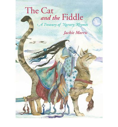 The Cat and the Fiddle : A Treasury of Nursery Rhymes