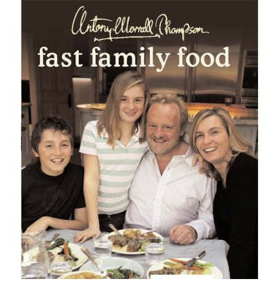 Mobile textbook download Fast Family Food PDF by Antony Worrall Thompson