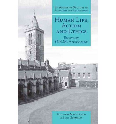 human life action and ethics essays by g.e.m. anscombe Watch [download] human life, action and ethics: essays by gem anscombe (st andrews studies in by tadeo on dailymotion here.