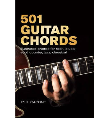 501 Guitar Chords: Illustrated Chords for Rock, Blues, Soul, Country, Jazz, Classical, Spanish