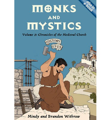 Monks and Mystics : Chronicles of the Medieval Church