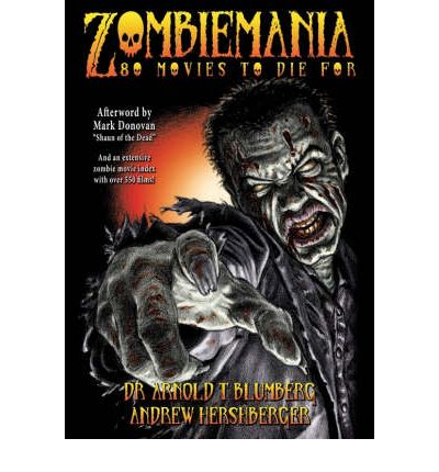 Zombiemania : 80 Movies to Die for