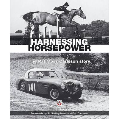 Harnessing Horsepower : The Pat Moss Carlsson Story