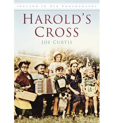 Harold's Cross: In Old Photographs