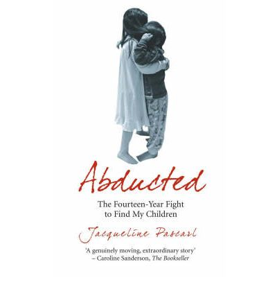 Abducted : The Fourteen-year Fight to Find My Children