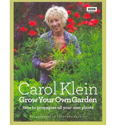 Grow Your Own Garden : How to Propagate All Your Own Plants