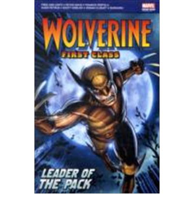 Wolverine : First Class Leader of the Pack