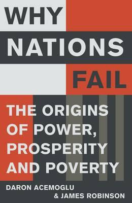 Why Nations Fail by Daron Acemoğlu and James Robinson – review
