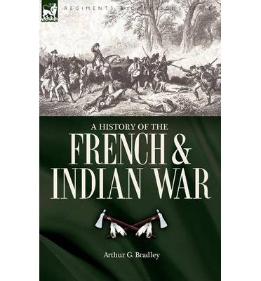 a history of the french and indian war On february 10, 1763, the french and indian war ended, giving the british continued opportunities to remove natives from the east coast.
