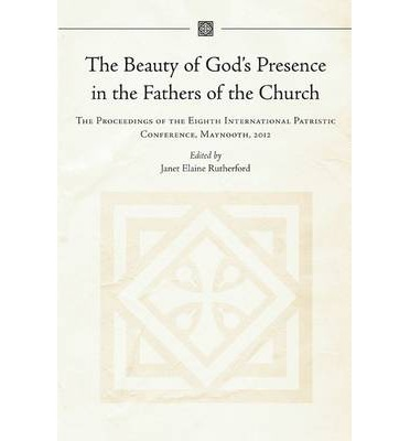 The Beauty of God's Presence in the Fathers of the Church