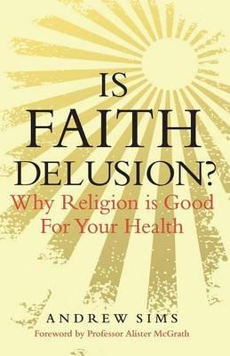 Is Faith Delusion? : Why Religion is Good for Your Health