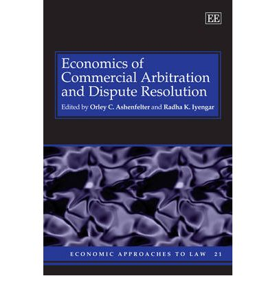 Economics of Commercial Arbitration and Dispute Resolution