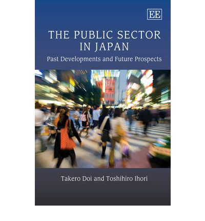 Livres gratuits à télécharger pour allumer The Public Sector in Japan : Past Developments and Future Prospects by Toshihiro Ihori, Takero Doi 1847203620 PDB