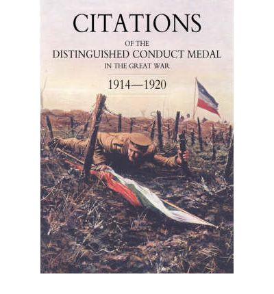 Citations of the Distinguished Conduct Medal 1914-1920: Line Regiments Pt. 1