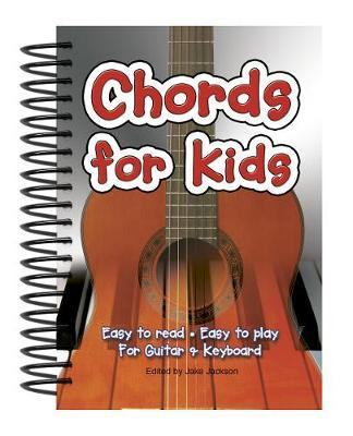 Chords for Kids: Easy to Read - Easy to Play for Guitar and Keyboard
