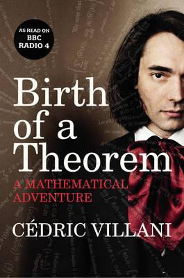 Birth of a Theorem : A Mathematical Adventure