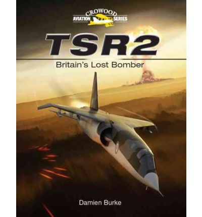 TSR2 - Britain\'s Lost Bomber