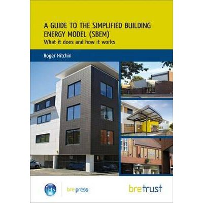 A Guide to the Simplified Building Energy Model (SBEM) : What it Does and How it Works