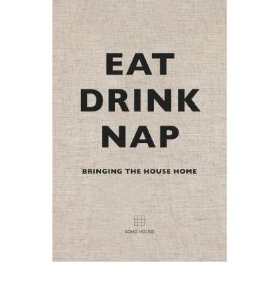 Eat, Drink, Nap