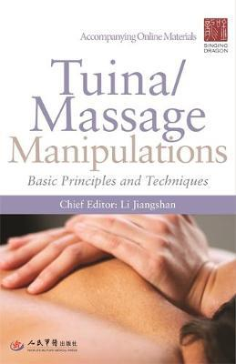 Tuina/ Massage Manipulations : Basic Principles and Techniques