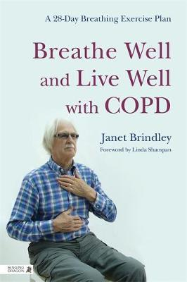 Breathe Well and Live Well with COPD : A 28 Day Breathing Exercise Plan