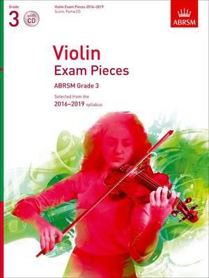 Violin Exam Pieces 2016-2019, ABRSM Grade 3, Score, Part & CD : Selected from the 2016-2019 Syllabus