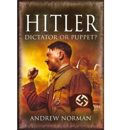 a biography of adolf hitler a dictator of germany How hitler became a dictator whenever us officials wish to demonize someone, they inevitably compare him to adolf hitler the message immediately resonates with people because everyone knows that hitler was a brutal dictator.