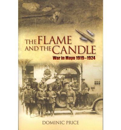 War in Mayo 1919-1924 : The Flame and the Candle