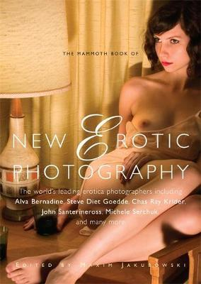 The Mammoth Book of New Erotic Photography