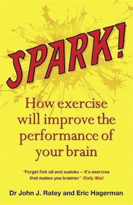 Spark! : The Revolutionary New Science of Exercise and the Brain