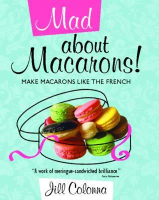 Mad About Macarons!