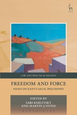 Freedom and Force : Essays on Kant's Legal Philosophy