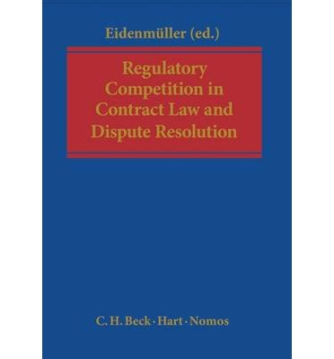 Regulatory Competition in Contract Law and Dispute Resolution  Hardcover  by ...